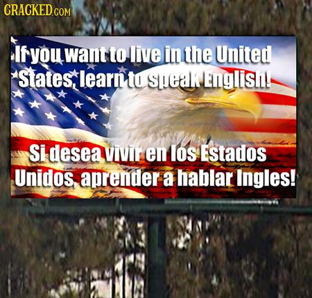 CRACKED COM If you want to live in the United States, learn to speak Engis: Sidesea Vivir en los EStados Unidos, ender a hablar Ingles!
