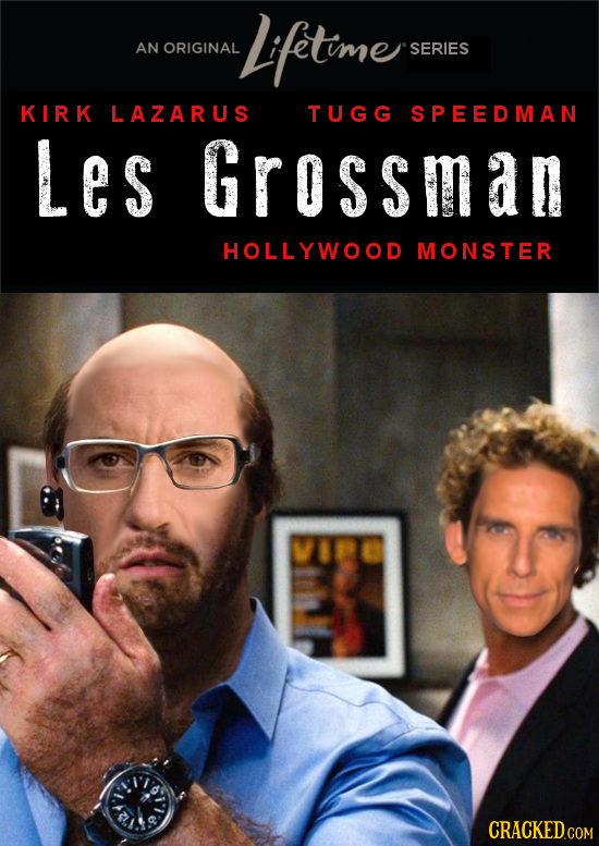 Liftime AN ORIGINAL SERIES KIRK LAZARUS TUGG SPEEDMAN Les Grossman HOLLYWOOD MONSTER VIE