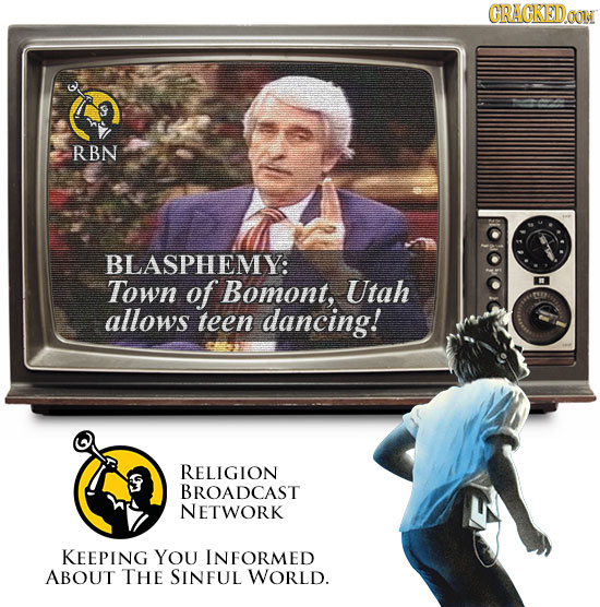 CRACKEDOON RBN BLASPHEMY: Town of Bomont, Utah allows teen dancing! RELIGION BROADCAST NETWORK KEEPING YOU INFORMED ABOUT THE SINFUL WORLD.