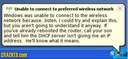 ) Unable to connect to preferred wireless network X Windows was unable to connect to the wireless network because.... listen, I could try and explain