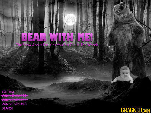 BEAR WITH ME The Slow About Tokidgyoupomk The Woods- Starring: Witchrehitchis Witehchilek54 Witch Child #18 BEARS!