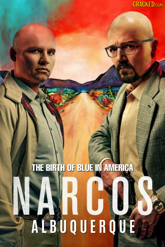 CRACKED co THE BIRTH OF BLUE IN AMERICA NARCOS ALBUQUERQUE