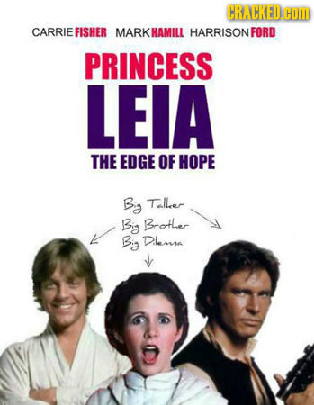 CRACKED.G COM CARRIE FISHER MARK HAMILL HARRISON FORD PRINCESS LEIA THE EDGE OF HOPE Bia Taller Big Brother Bia D.lema