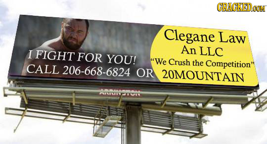 CRACKEDCON Clegane Law An I FIGHT LLC FOR YOU! We Crush the Competition CALL 206-668-6824 OR 20MOUNTAIN AOAS-TUTT