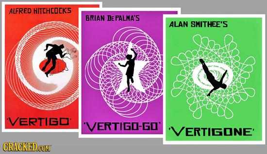 ALFRED HITEHCOCK'S BRIAN DEPALMA'S ALAN SMITHEE'S VERTIGD 'VERTIGO-GO' VERTIGONE' CRACKED