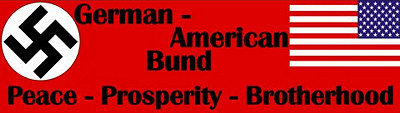 German - s American' Bund Peace - Prosperity - Brotherhood