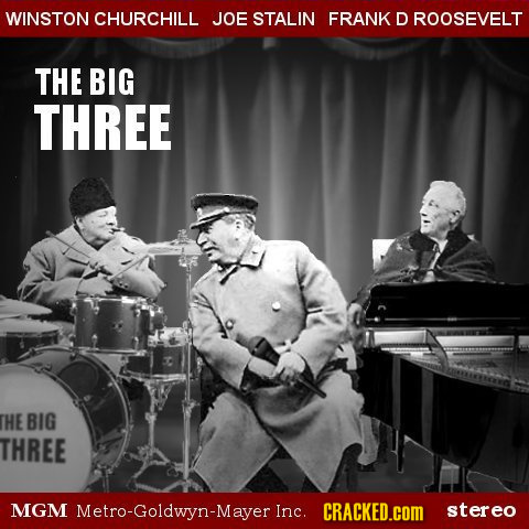 WINSTON CHURCHILL JOE STALIN FRANK D ROOSEVELT THE BIG THREE THE BIG THREE MGM Metro-Goldwyn-Mayer Inc. CRACKED.cOM stereo