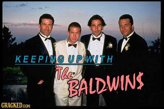 KEEPING UP WITH The BALDWIN$