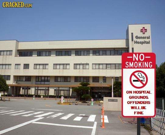 CRACKEDcO COM I General Hospital -NO- SMOKING ON HOSPITAL GROUNDS OFFENDERS WILL BE FINE