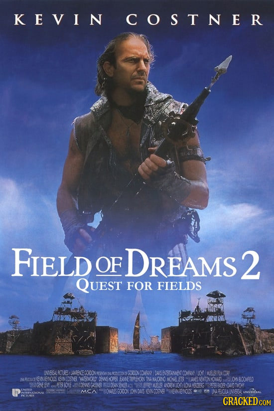 K EVIN COSTNER FIELD OF DREAMS 2 QUest FOR FIELDS INERSALPICTUES RRGGOROON 00v GORDONCOURANY IDAISBNETANMENICOMANN LC: MELR PLMCORR NECAZERINGENOINDS