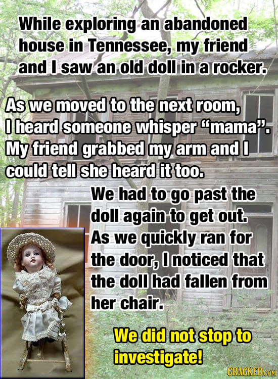 The Creepiest Thing That Ever Happened To You