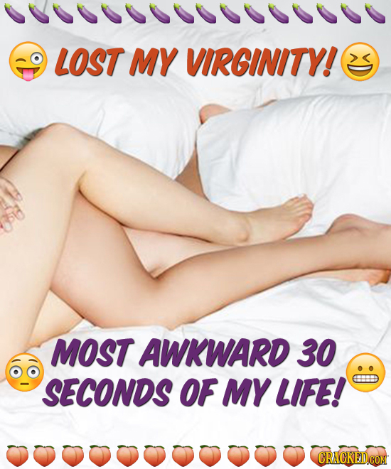 LOST MY VIRGINITY! MOST AWKWARD 30 SECONDS OF MY LIFE! CRACKED.CON