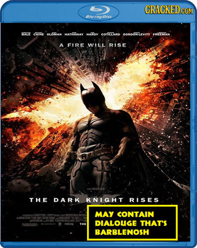CRACKED COM BuayDisc TYY GAE OAGAN HATHYAWAY HAIOY COYILARD OORDNLEVITYT FREEMAN A FIRE WILL RISE THE DARK KNIGHT RISES MAY CONTAIN DLALOUGE THAT'S D