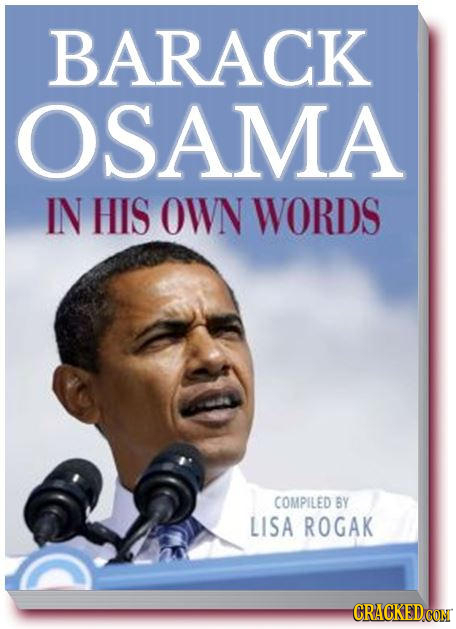 BARACK OSAMA IN HIS OWN WORDS COMPILED 6Y LISA ROGAK CRACKEDCON