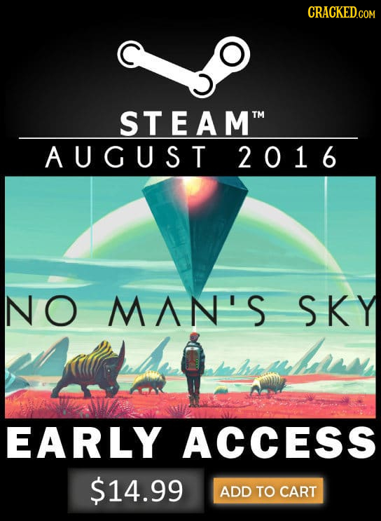 CRACKED.COM STEAM AUGUST 2016 NO M AN'S SKY EARLY ACCESS $14.99 ADD TO CART