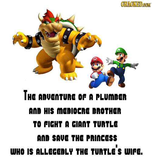 CRACKEDOON THe ADVENTURE Of A PLUmNER AND HIS MEDIOCne BROTHER TO FIGHT A GIANT TURTLe AND SAVE THE PRINCESS TUNTLe's WHO IS ALLEGEDLY THE WIF.
