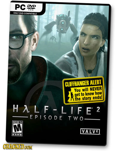 PC DVD ONLY DVD COMPATIBLE CLIFFHANGER ALERT You will NEVER get to know how the story ends! HLF-LIFE 2 EPISODE TWO MD M VALVE CRACKEDCON
