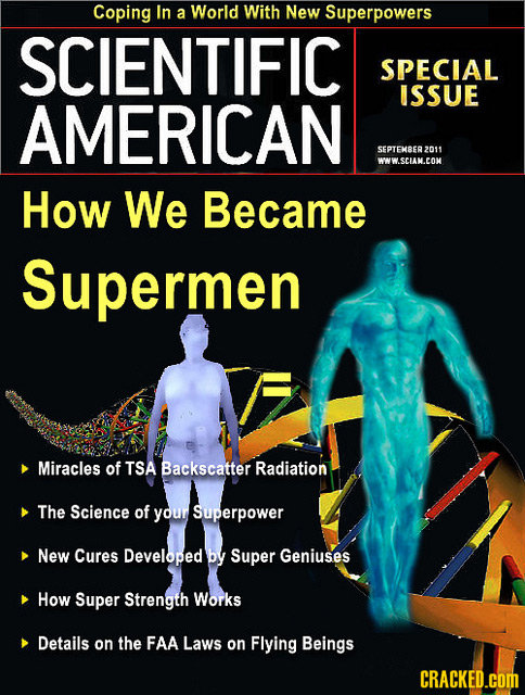 Coping In a World With New Superpowers SCIENTIFIC SPECIAL ISSUE AMERICAN SEPTENSER 2011 WWW.SCIANCON How We Became Supermen Miracles of TSA Backscatte