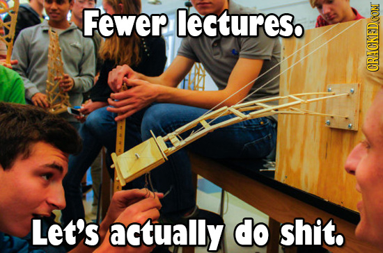 Fewer lectures. Let's actually do shit.
