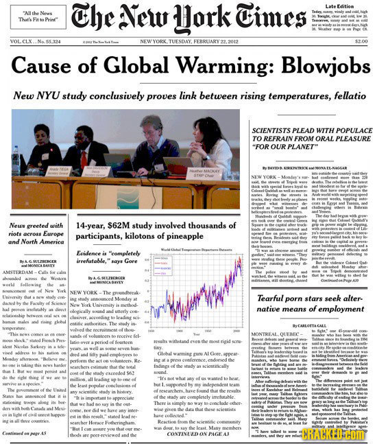 The New Hork Times Late Editioa Al the News That's Fit fo Print YORK. TUESDAY. FEBRUARY 2012 Cause of Global Warming: Blowjobs New NYU study conclus