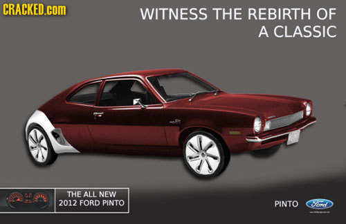 CRACKED.coM WITNESS THE REBIRTH OF A CLASSIC 2 THE ALL NEW 2012 FORD PINTO PINTO condd