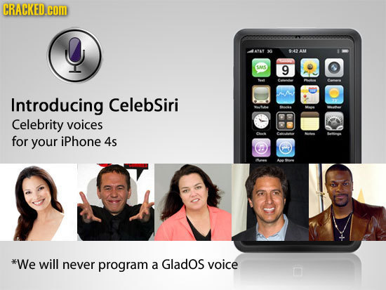 CRACKED.cOM LATAT x 942AM SMS 9 Teet Introducing CelebSiri Sancks Mans Celebrity voices for your iPhone 4s (2 Ae Save *We will never program a Glados