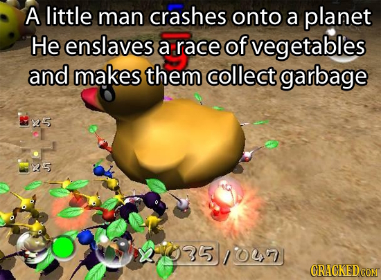 A little man crashes onto a planet He enslaves a race of vegetables and makes them collect garbage 25 X5 35 0 CRACKEDCOMI