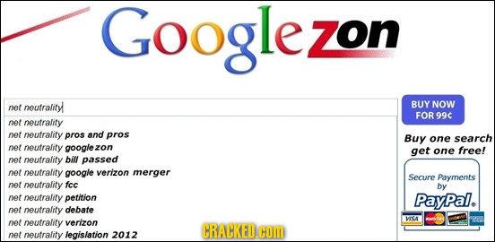Googlezon zon neutrality BUY NOW net FOR99C net neutrality net neutrality pros and pros Buy one search net neutrality google2 zon get one free! net ne