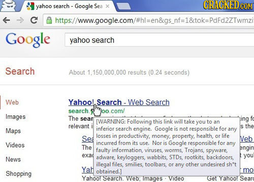 yahoo search - Google Sea CRAGKED X COM C https/wwwgooglecom/#hl=en&gs.nf:1&tok=PdFd2ZTwmzi Google yahoo search Search About 1.150.000.000 results (0.