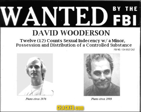 WANTED BY THE FBI DAVID WOODERSON Twelve (12) Counts Sexual Indecency w/ a Minor, Possession and Distribution of a Controlled Substance FBI NO. 134 85