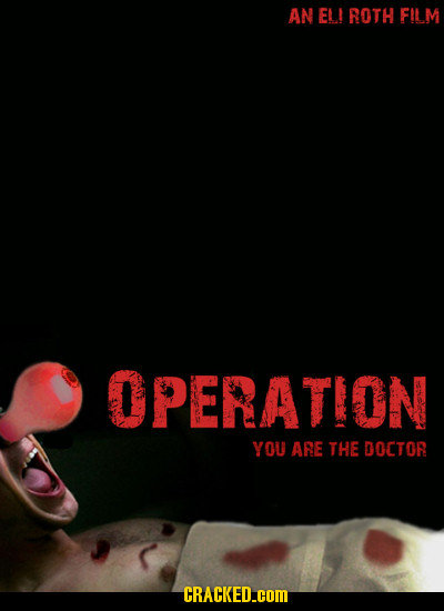 AN EL! ROTH FILM OPERATION YOU ARE THE DOCTOR CRACKED.COM