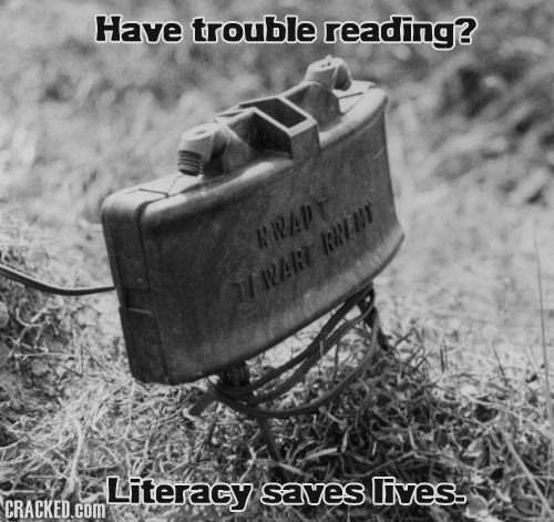 Have trouble reading? APT RRINY WART Literacy saves lives. CRACKED.COM