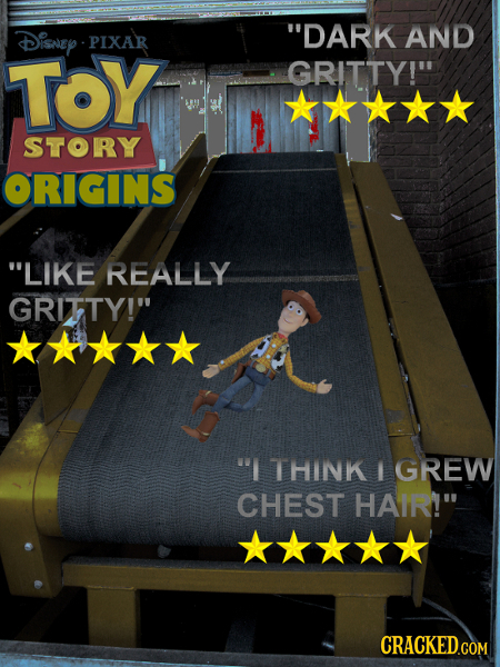 DisnEy DARK AND PIXAR TOY GRITTY! STORY ORIGINS LIKE REALLY GRITTY! I THINK GREW CHEST HAIR! CRACKED.COM