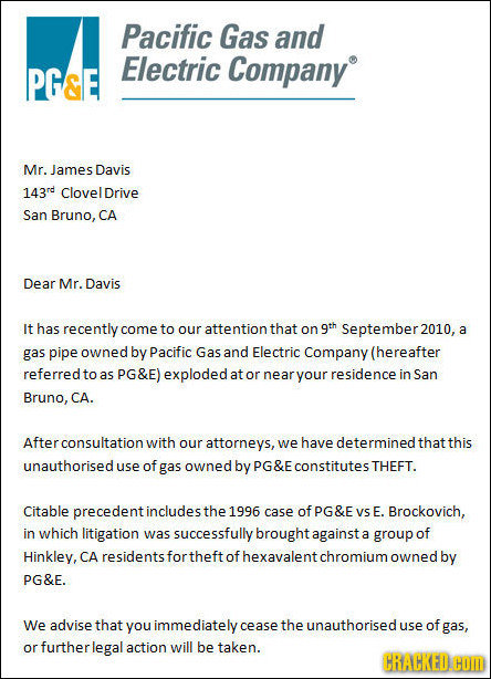 Pacific Gas and Electric PG&E Company Mr. James Davis 143rd ClovelDrive San Bruno, CA Dear Mr. Davis It has recently come to our attention that on gth