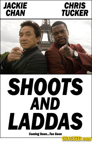 JACKIE CHRIS CHAN TUCKER SHOOTS AND LADDAS Coming Soon... Too Soon CRACKEDHOMT