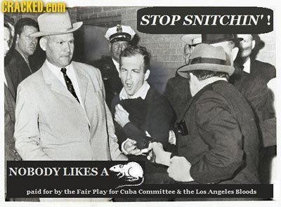 STOP SNITCHIN'! NOBODY LIKES A paid for by the Fair Play for Cuba Committee S the LoS Angeles Bloods