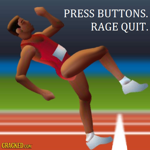 PRESS BUTTONS. RAGE QUIT. CRACKED COM
