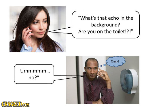 What's that echo in the background? Are you on the toilet!?! Crap! Ummmmm... no? CRAGKEDCON
