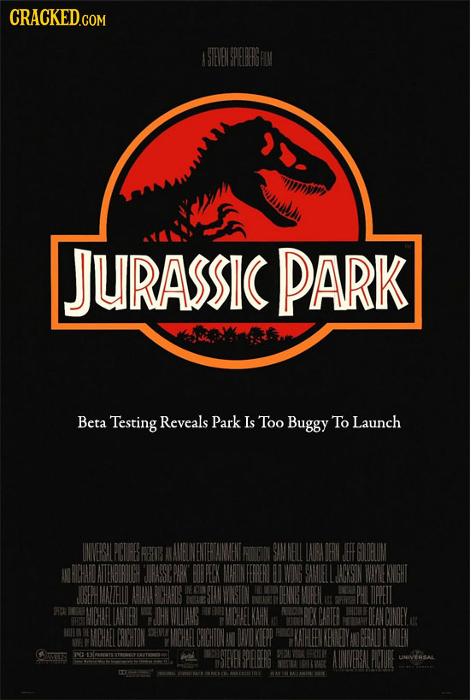 CRACKED.COM JURASSIC PARK Beta Testing Reveals Park Is Too Buggy To Launch INESILPCIPE EGIRLIM CHAD MANEKNGHT