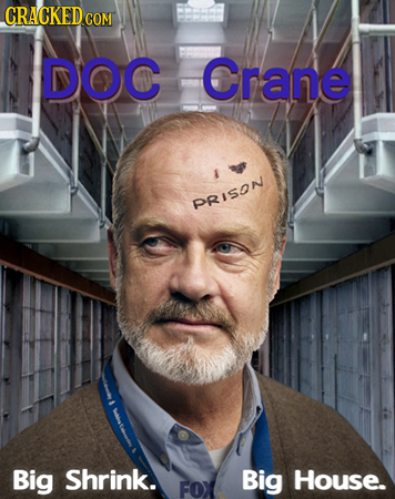 CRACKED co COM DOC Crane PRISON Big Shrink. Big House. FOX