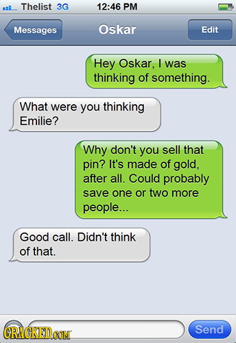 IL.. Thelist 3G 12:46 PM Messages Oskar Edit Hey Oskar, I was thinking of something. What were you thinking Emilie? Why don't you sell that pin? It's