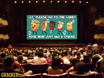 LZ. PLEASE GO TO THE LOBBY YOUR MOM JUST HAD A STROKE