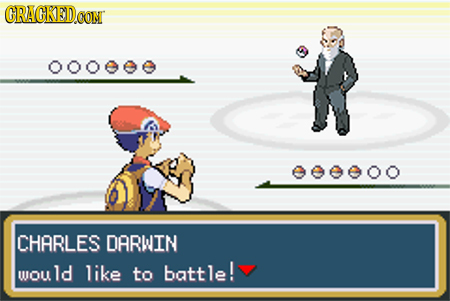 GRACKEDO CON OOeee eeeeoo CHARLES DARWIN WOU ld like to battle!