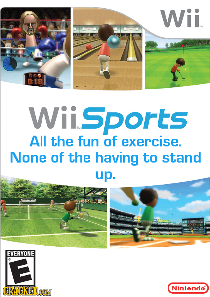 Wii 000 0:18 Sports All the fun of exercise. None of the having to stand up. EVERYONE E CRACKEDOON Nintendo