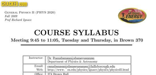 CRACKED HOM GENERAL PHYSICS l (PHYS 2020) J-rou Fall 2009 ENERGY Prof Richard Ignace COURSE SYLLABUS Meeting 9:45 to 11:05. Tuesday and Thursday, in B
