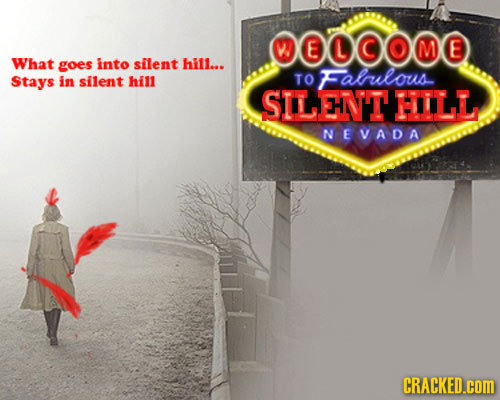 OOCOMO E M E What goes into silent hill... hill TO Falrilous. Stays in silent SILEHNTT HILL NEVADA CRACKED.cOM