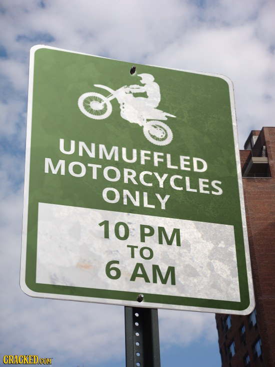 UNMUFFLED MOTORCYCLES ONLY 10 PM TO 6 AM
