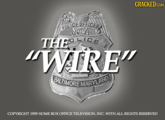 CRACKED co OFFICER POLICE M1ST THEUNCE LICE WIRE BALTIMORE MARYLAND COPYRIGHT 1959 HOME BOX OFFICE TELEVISION. INC. WITH ALL RIGHTS RESERVED
