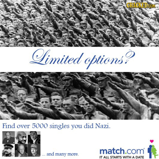 RAOKEDCON Limited optionso Find over 5000 singles you did Nazi. match.com .and many more. IT ALL STARTS WITH A DATE