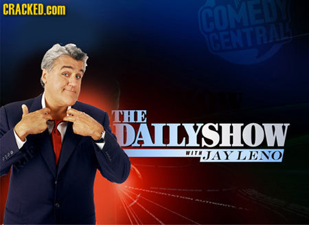 CRACKED.cOM COME CENTRAL THE DAILYSHOW WITN JAY L ENO